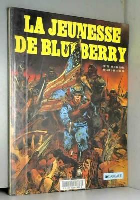 La Jeunesse de Blueberry,...