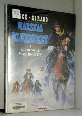 Marshal Blueberry, tome 1 :...