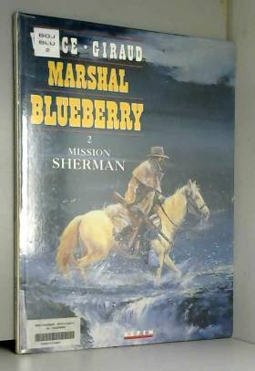 Marshal Blueberry, tome 2 :...