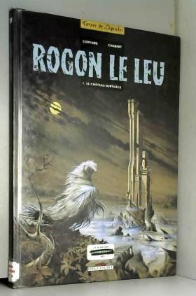 Rogon le Leu, tome 1 : Le...