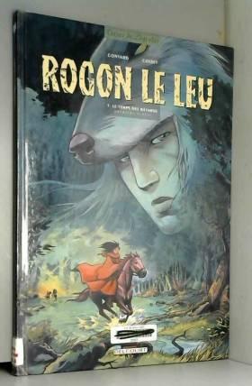 Rogon le Leu, tome 5 : Le...