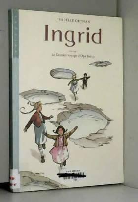 Ingrid, tome 1 : Le dernier...