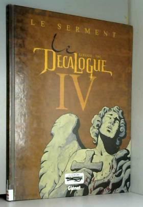 Le Décalogue, Tome 4 : Le...