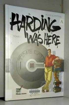 Harding was here, Tome 1 :