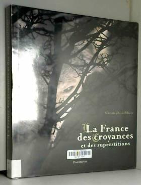 La France des croyances et...