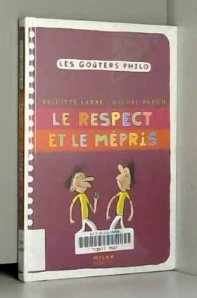 Respect et le mépris (le) -...