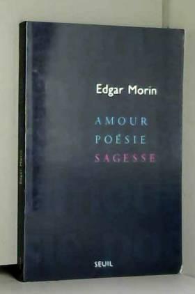 Amour, poésie, sagesse