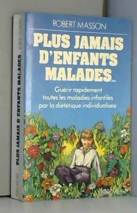 PLUS JAMAIS D'ENFANTS...