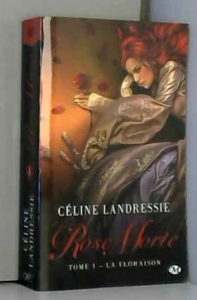 Rose Morte, Tome 1: La...