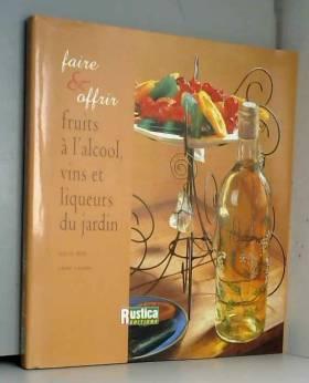 Fruits à l'alcool, vins et...