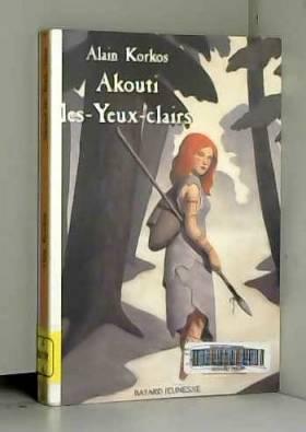 Alain Korkos - Akouti les-yeux-clairs