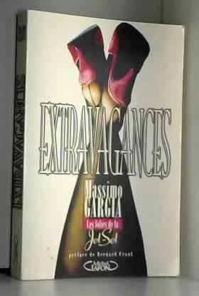 Extravagances : Les folies...