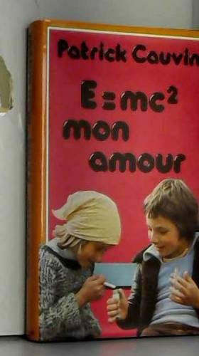Patrick Cauvin - E égal m c 2, mon amour