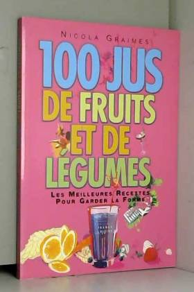 100 jus de fruits et de...
