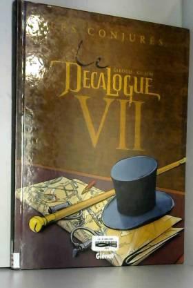 Le Décalogue, Tome 7 : Les...