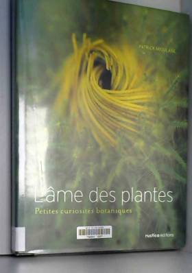 L'âme des plantes : Petites...