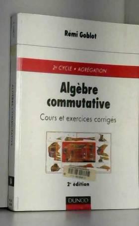 Algèbre commutative : Cours...