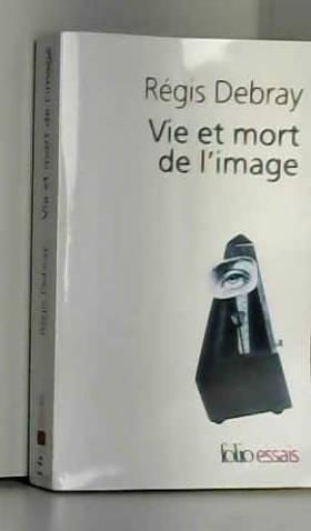 Vie et mort de l'image: Une...