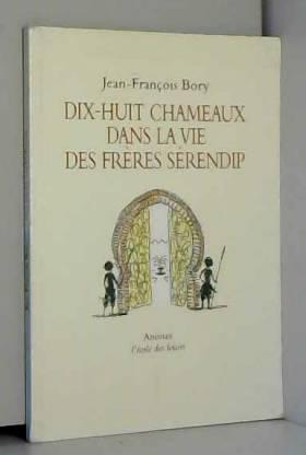 Jean-François Bory - Dix-huit chameaux dans la vie des frères Sérendip [Broché], Gay, Michel
