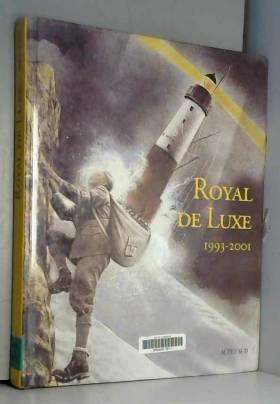 Royal de Luxe 1993-2001