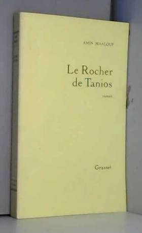 Amin Maalouf - Le rocher de Tanios - Prix Goncourt 1993