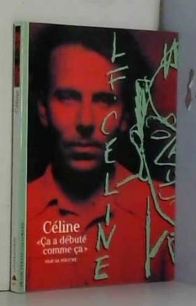 """Céline : """"Ça a débuté comme..."""