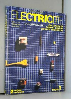 ELECTRICITE. Tome 1, Lois...