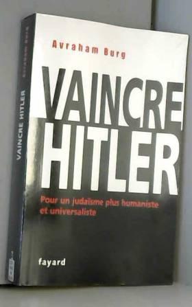 Vaincre Hitler : Pour un...