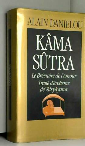 Kâma sûtra le bréviaire de...