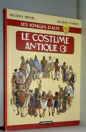 Les voyages d'Alix, tome 3...
