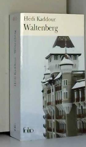 Hédi Kaddour - Waltenberg - Prix du Premier Roman 2005