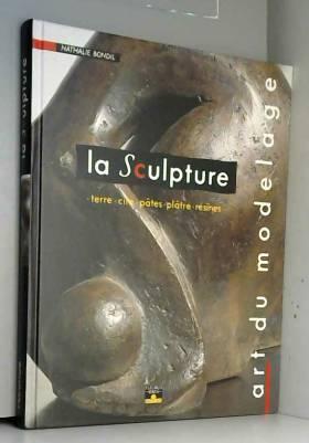 La Sculpture, art du...