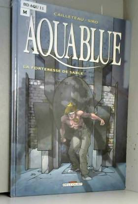 Aquablue, Tome 11 : La...