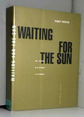 Waiting for the Sun : Une...