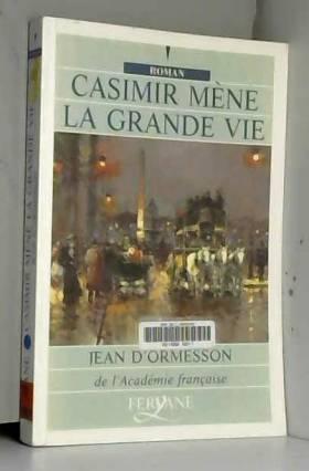 Jean d' Ormesson - casimir mène la grande vie