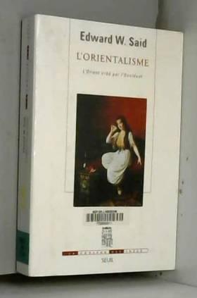 L'Orientalisme. L'Orient...