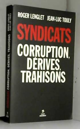 Syndicats, corruption,...