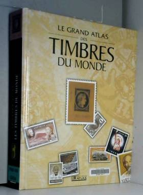 Grand Atlas des timbres du...