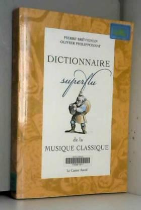 Dictionnaire superflu de la...