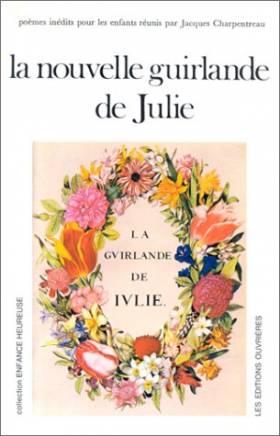 Jacques Charpentreau - La Nouvelle guirlande de Julie