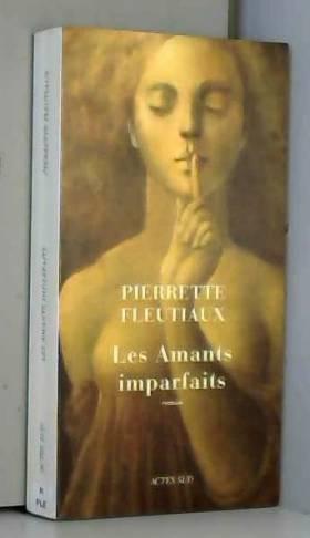 Pierrette Fleutiaux - Les Amants imparfaits
