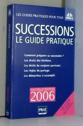 Successions 2006 : Le guide...