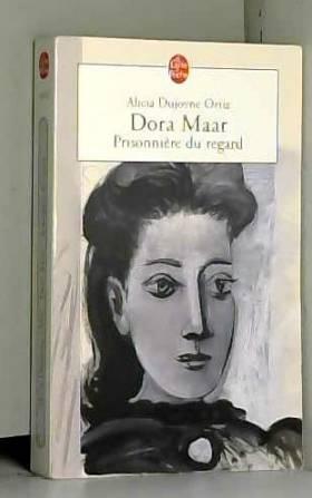 Dora Maar : Prisonnière du...