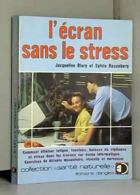 L'Ecran sans le stress :...