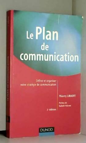 Le plan de communication :...