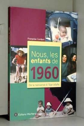 Nous, les enfants de 1960 :...