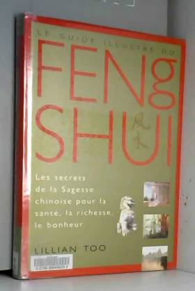 Le Guide illustré du Feng shui
