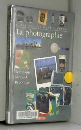 LA PHOTOGRAPHIE. Technique,...
