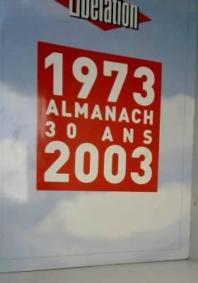 Libération 1973-2003 :...