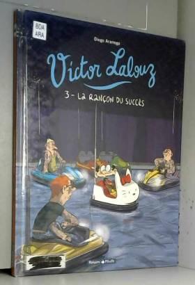 Victor Lalouz - tome 3 - La...